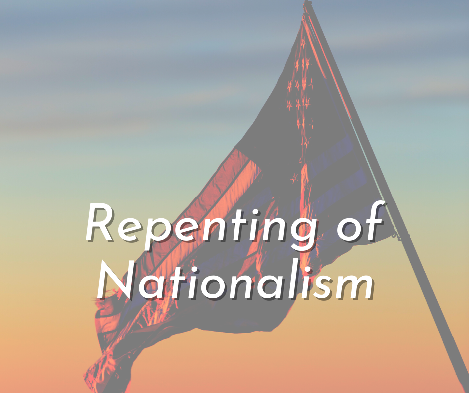 Repenting of Nationalism