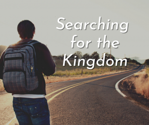 Searching for the Kingdom