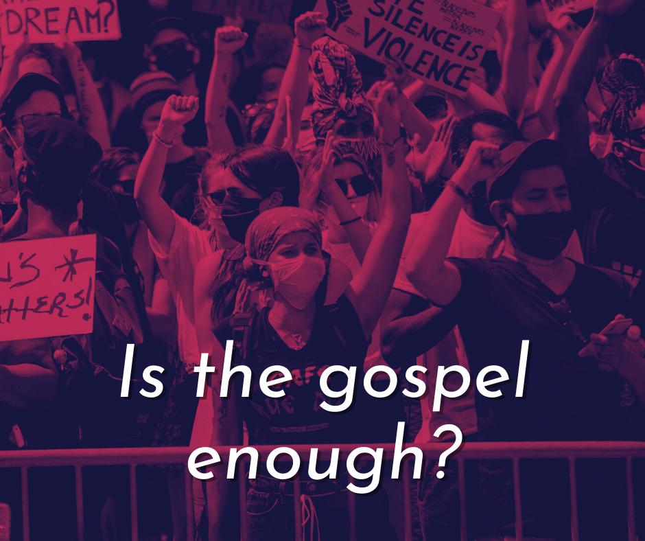 Is the Gospel Enough? Contemplating Social Justice