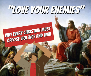 (VIDEO) Why Christians Should Be Against Violence and War
