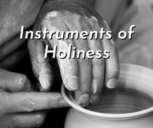 Instruments of Holiness: Seven Lessons from Scripture