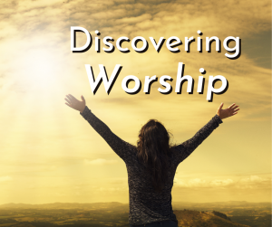 Discovering Worship