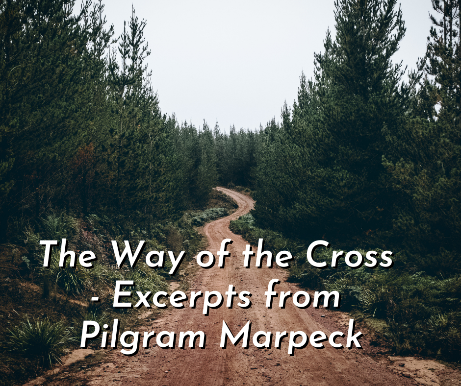 The Way of the Cross – Excerpts from Pilgram Marpeck's Writings