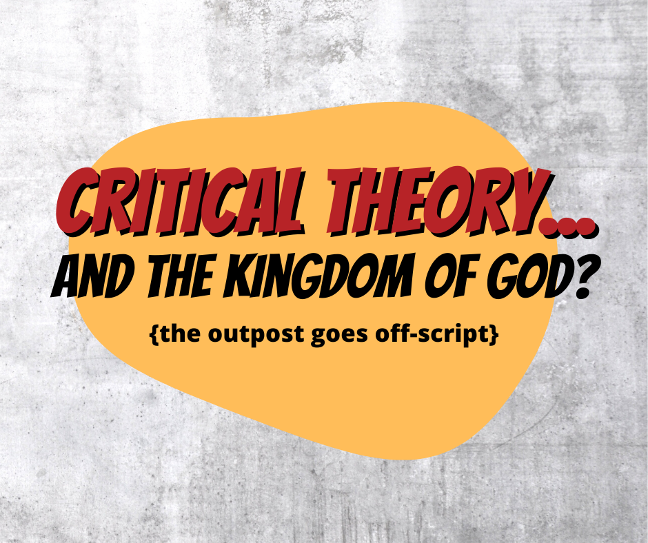 (VIDEO) Critical Theory… And the Kingdom of God???