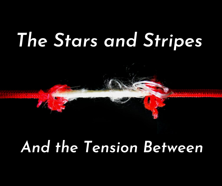 The Stars and Stripes and the Tension Between