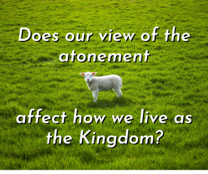 Atonement and the Kingdom