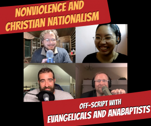 (VIDEO) Evangelicals and Anabaptists  Dialogue: Nonviolence and Christian Nationalism