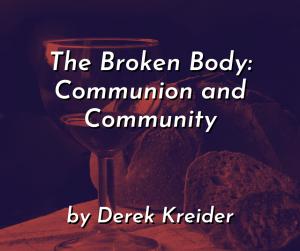 The Broken Body: Communion and Community