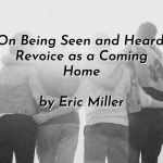 On Being Seen and Heard: Revoice as a Coming Home