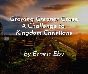 Growing Greener Grass: A Challenge to Kingdom Christians